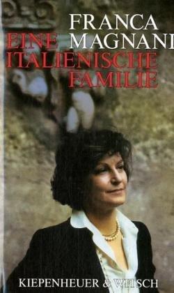 Eine italienische Familie. Franca Magnani. Aus dem Ital. von Peter O. Chotjewitz
