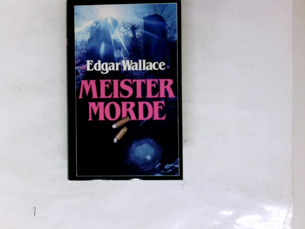 Meister-Morde. [MEistermorde] 1. Auflage