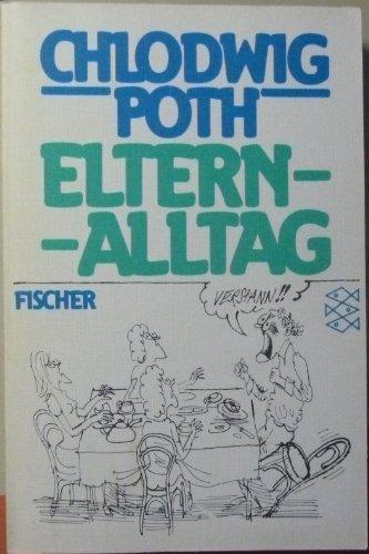Elternalltag. Chlodwig Poth / Fischer-Taschenbücher ; 2441