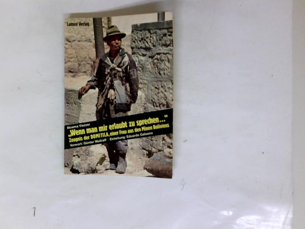 Wenn man mir erlaubt zu sprechen ... : Zeugnis der Domitila, einer Frau aus den Minen Boliviens 6. Auflage ; 22. -26. Tausend