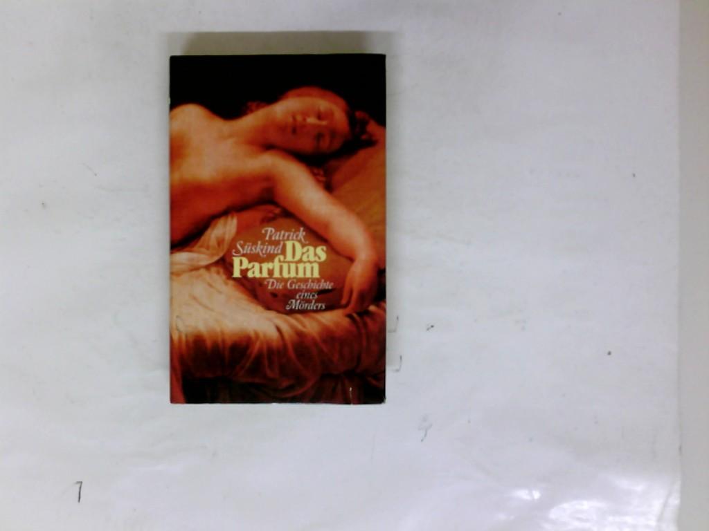 Süskind, Patrick: Das Parfum : die Geschichte eines Mörders. Roman.