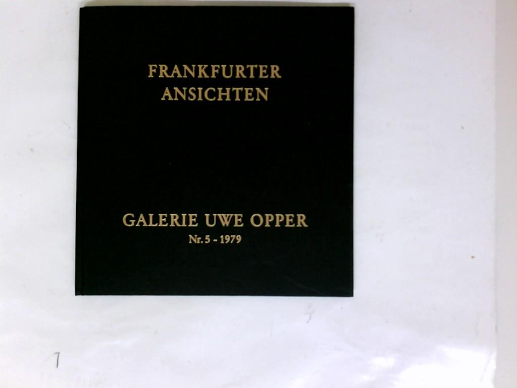Vogt, Günther: Frankfurter Ansichten (Galerie Uwe Opper - Gemälde Alter Meister , 19. Jahrhundert: Frankfurter Ansichten ; Eröffungsausstellung in den neuen Galerieräumen).