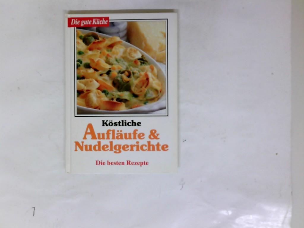 Köstliche Aufläufe & Nudelgerichte