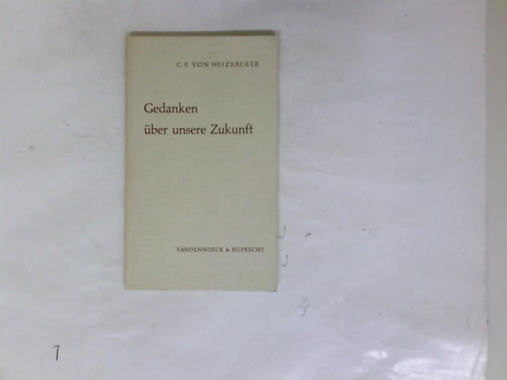 Weizsäcker, Carl Friedrich von: Gedanken über unsere Zukunft, Drei Reden. 1965-1966.