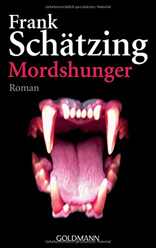 Mordshunger : Roman. Goldmann ; 45924 Taschenbuchausg., 1. Aufl.