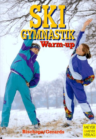 Skigymnastik : Warm-up. Heinz-Willi Gerards. [Zeichn.: Phatcharin Tha-in ...]