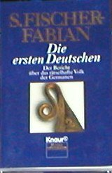 Fischer-Fabian, Siegfried: Die ersten Deutschen : der Bericht über das rätselhafte Volk der Germanen. S. Fischer-Fabian, Knaur ; 77063 Vollst. Taschenbuchausg., 13. Aufl.