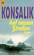 Auf nassen Strassen : Roman. [Heyne-Bücher / 1] Heyne-Bücher : 1, Heyne allgemeine Reihe ; Nr. 938