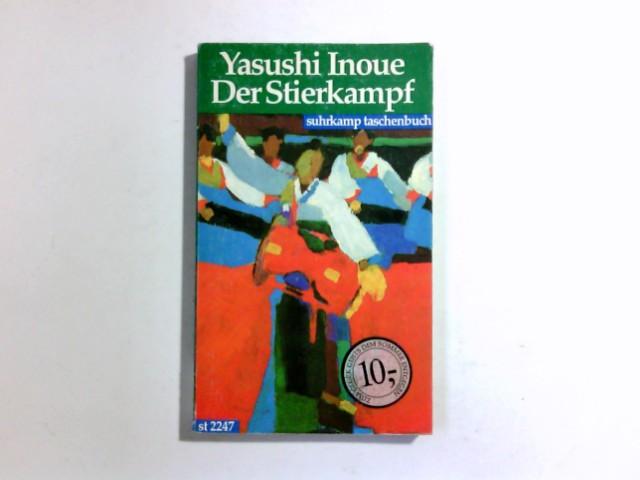 Der Stierkampf. [Aus dem Japan. von Oskar Benl], Suhrkamp-Taschenbuch ; 2247 1. Aufl. dieser Ausg.