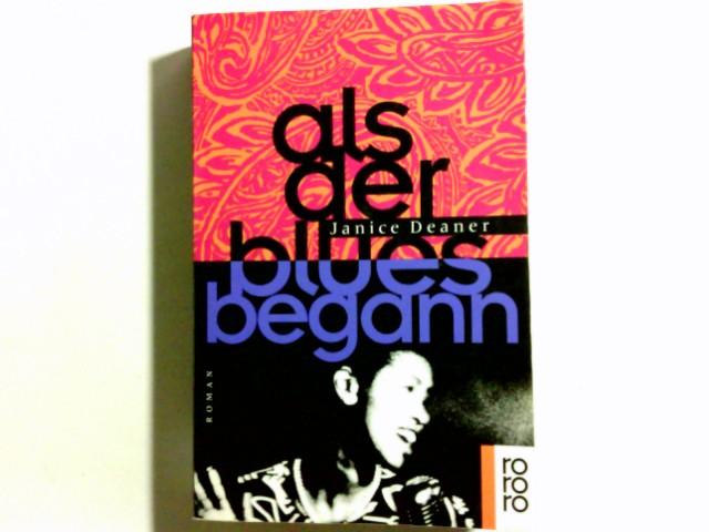 Als der Blues begann : Roman. Dt. von Adelheid Zöfel, Rororo ; 13707