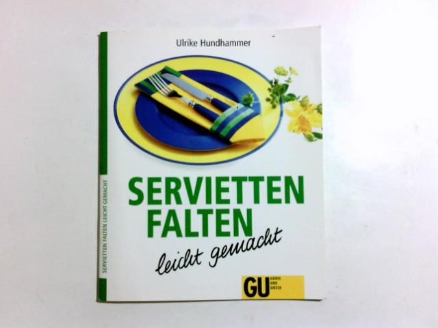 Servietten falten leicht gemacht. Ulrike Hundhammer 1. Aufl.