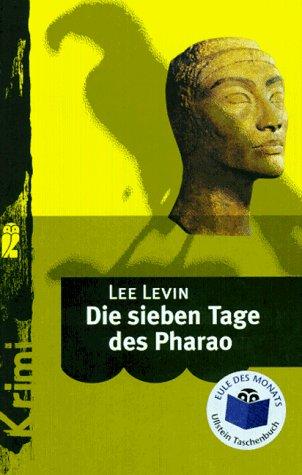 Die sieben Tage des Pharao : Roman. Aus dem Amerikan. von Gabriele-Sabine Gugetzer, Ullstein ; Nr. 24198 Dt. Erstausg.