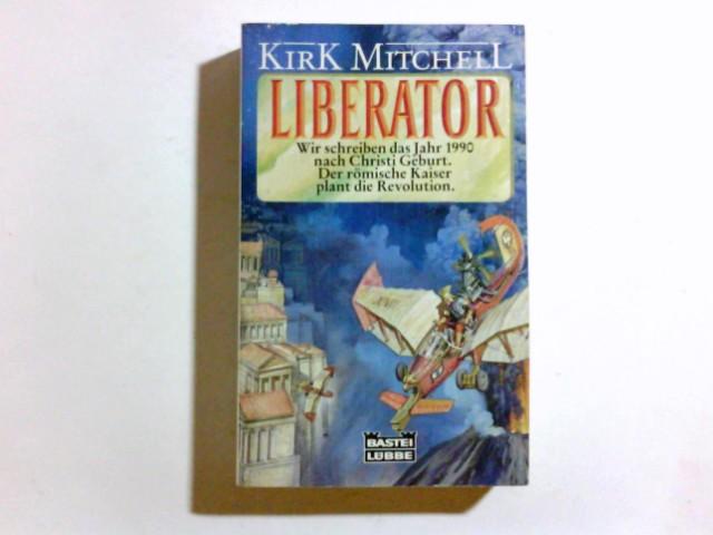 Liberator : Roman. Ins Dt. übertr. von Heiko Langhans, Bastei-Lübbe-Taschenbuch ; Bd. 23103 : Science Fiction Abenteuer Dt. Lizenzausg., Dt. Erstveröff., 1. Aufl.