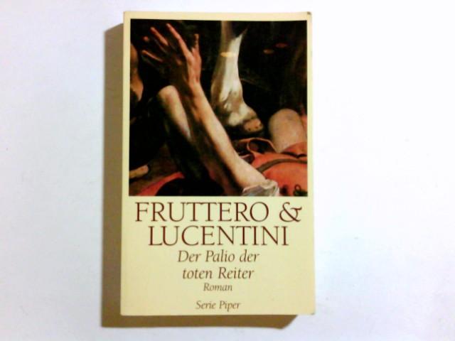 Der Palio der toten Reiter : Roman. & Franco Lucentini. Aus dem Ital. von Burkhart Kroeber, Piper ; Bd. 2183