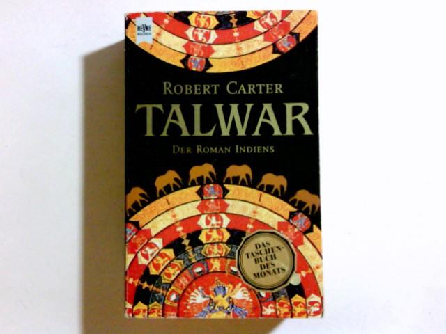 Talwar : der Roman Indiens. Aus dem Engl. von Dorothee Asendorf und Margarete Längsfeld, [Heyne-Bücher / 1] Heyne-Bücher : 1, Heyne allgemeine Reihe ; Nr. 9609