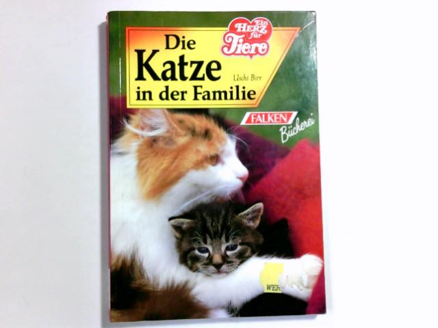 Die Katze in der Familie. Uschi Birr, Falken-Bücherei [Nachaufl.]