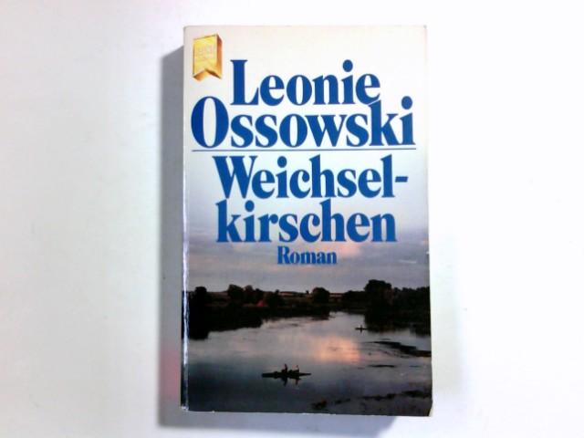 Weichselkirschen : Roman. [Heyne-Bücher / 1] Heyne-Bücher : 1, Heyne allgemeine Reihe ; Nr. 7954 : Die grosse Heyne-Jahresaktion