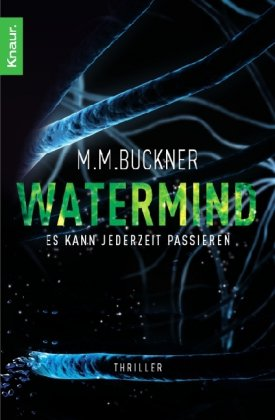Watermind : es kann jederzeit passieren ; Roman ; [Thriller]. Aus dem Engl. von Bernhard Kempen, Knaur ; 50127 Dt. Erstausg.