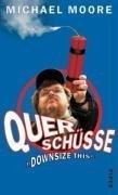 """Querschüsse = """"Downsize this!"""". Aus dem Amerikan. von Heike Schlatterer und Helmut Dierlamm"""