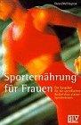 Sporternährung für Frauen : der Ratgeber für die spezifischen Bedürfnisse aktiver Sportlerinnen. ; Peggy Wellington. [Übers. aus dem Engl.: Maria Andreas-Hoole]