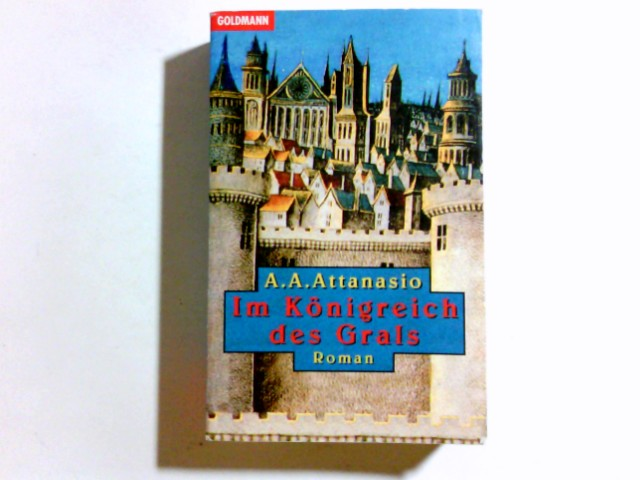 Im Königreich des Grals : Roman. Dt. von Maja Ueberle-Pfaff und Susanne Höbel, Goldmann ; 42694 Genehmigte Taschenbuchausg.