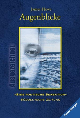 Howe, James: Augenblicke. Aus dem Amerikan. von Mirjam Pressler, Ravensburger Taschenbuch ; Bd. 54317 : Ausgezeichnet Limitierte Sonderausg., [Jubiläumsausg.]