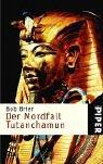 Der Mordfall Tutanchamun. Aus dem Amerikan. von Wolfgang Schuler, Piper ; 3448 Ungekürzte Taschenbuchausg.