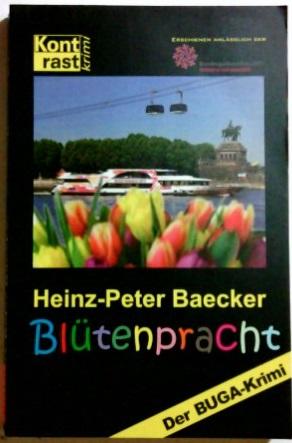 Blütenpracht : der BUGA-Krimi. Kontrast-Krimi - Baecker, Heinz-Peter