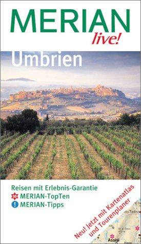 Umbrien : [Reisen mit Erlebnis-Garantie ; Merian Top-Ten, Merian-Tipps]. Michael Neumann ; Edda Neumann, Merian live!