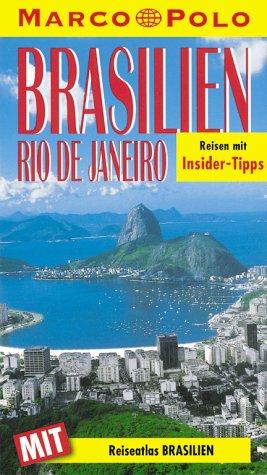 Brasilien, Rio : Reisen mit Insider-Tips ; [jetzt mit Reiseatlas Brasilien. Rio de Janeiro] / diesen Führer schrieb, Marco Polo