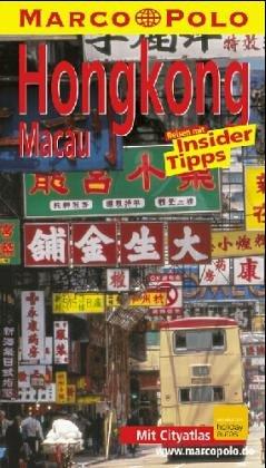 Hongkong, Macau : Reisen mit Insider-Tips. diesen Führer schrieb, Marco Polo aktualis. Aufl.
