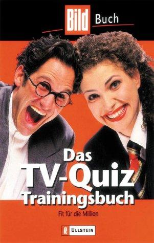 Das TV-Quiz-Trainingsbuch: Fit für die Million