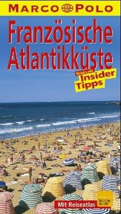 Französische Atlantikküste : Reisen mit Insider-Tips. diesen Führer schrieb, Marco Polo