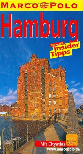 Hamburg : Reisen mit Insider-Tipps ; [mit Cityatlas]. diesen Reiseführer schrieb, Marco Polo 13., aktualisierte Aufl. / die Aktualisierung besorgte Dorothea Heintze