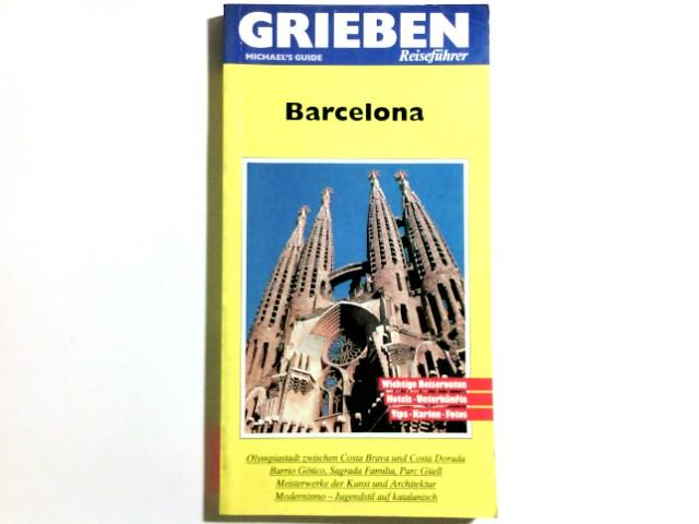 Barcelona. [Bearb. der dt. Ausg.: Grieben-Redaktion, Stuttgart], Grieben-Reiseführer : Michael