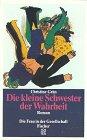 Grän, Christine: Die kleine Schwester der Wahrheit : Roman. Fischer ; 10866 : Die Frau in der Gesellschaft
