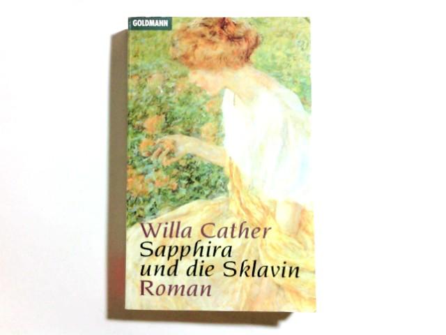 Sapphira und die Sklavin : Roman. Dt. von Elisabeth Schnack. Mit einem Nachw. von Sabina Lietzmann, Goldmann ; 42810 Genehmigte Taschenbuchausg.