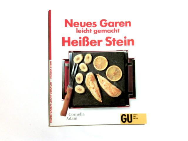 Neues Garen leicht gemacht - heisser Stein. Cornelia Adam 8. Aufl.