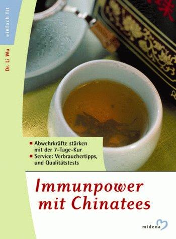 Immunpower mit Chinatees : [Abwehrkräfte stärken mit der 7-Tage-Kur ; Service: Verbrauchertipps und Qualitätstests]. Einfach fit