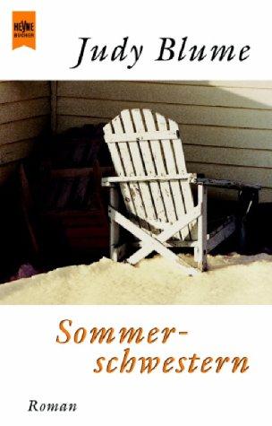 Sommerschwestern : Roman. Aus dem Amerikan. von Christine Strüh, [Heyne-Bücher / 21 / Heyne Großdruck] Heyne-Bücher : 21, Heyne Großdruck ; Nr. 54 Taschenbuchausg.