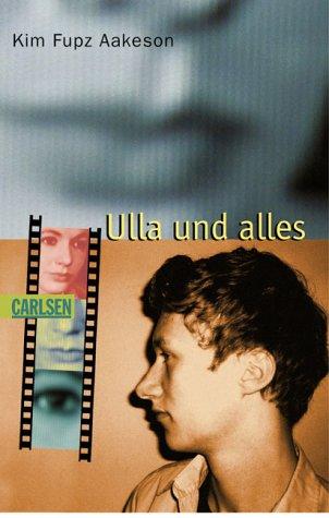 Ulla und alles. Aus dem Dän. von Christel Hildebrandt, Carlsen ; 193