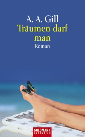Träumen darf man : Roman. Aus dem Engl. von Christian Quatmann, Goldmann ; 54151 Dt. Erstausg.