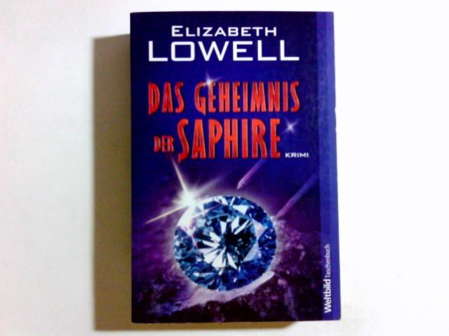 Das Geheimnis der Saphire : [Krimi]. Dt. von Alice Jakubeit, Weltbild-Taschenbuch Dt. Erstausg.