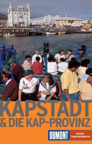 Kapstadt und die Kap-Provinz. Elke und Dieter Loßkarn, DuMont-Reise-Taschenbücher ; 2147