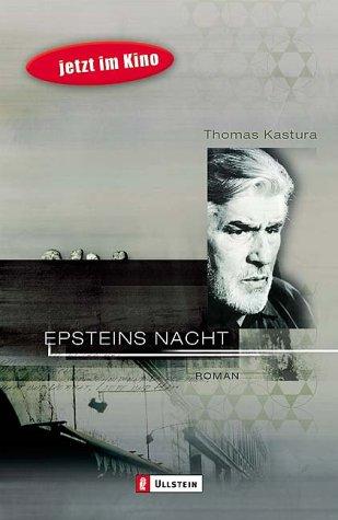 Kastura, Thomas: Epsteins Nacht : Roman. Ullstein ; 25274 Orig.-Ausg., 1. Aufl.