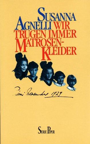 Wir trugen immer Matrosenkleider. Aus dem Ital. von Ragni Maria Gschwend, Piper ; Bd. 726