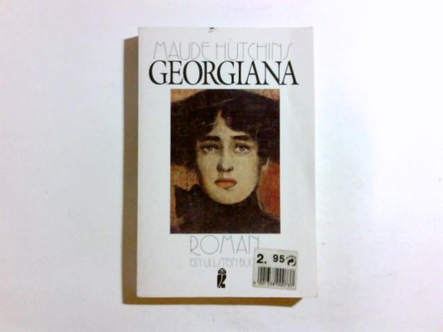 Georgiana : Roman. [Aus d. Amerikan. von Hedda Soellner], Ullstein ; Nr. 22337 Ungekürzte Ausg.