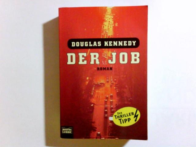 Der Job : Roman. Aus dem Amerikan. von Lore Straßl Vollst. Taschenbuchausg., 1. Aufl.