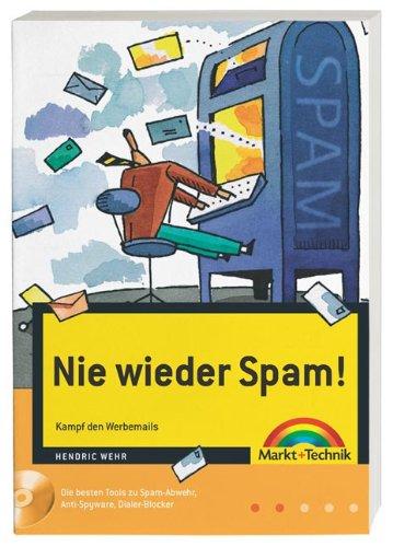 Nie wieder Spam! : Kampf den Werbemails.