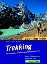 Trekking : ein Praxisbuch für Einsteiger und Fortgeschrittene ; mit den schönsten Trekkinggebieten und Touren.